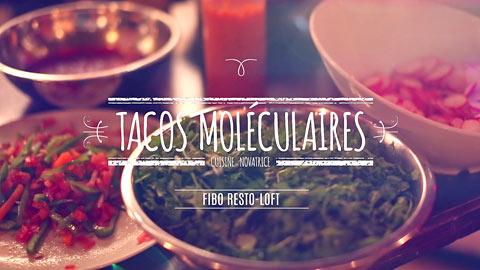Fibo Resto-Loft - Tacos moléculaires